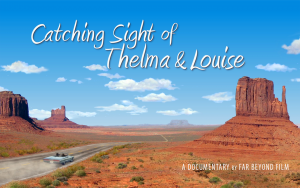 Catching Sight of Thelma & Louise Jennifer Townsend Director/Producer