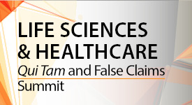 Life Sciences & Healthcare Qui Tam & False Claims Summit