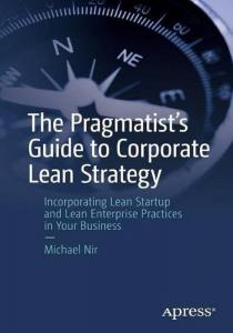 Michael Nir outlines a step-by-step framework on how to adopt lean agile, strategies for large corporations to fight and survive digital disruption in business.