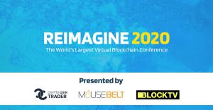 Reimagine 2020 logo. Hosted by BlockTV MouseBelt and Crypto Coin Trader
