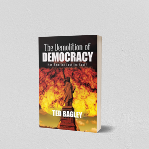 The Demolition of Democracy: Has America Lost Its Soul