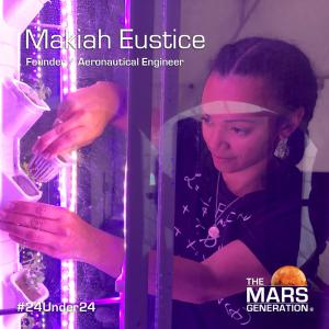 The Mars Generation_24 Under 24_2020 Winner_Makiah Eustice