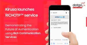 Kirusa launches RichOTP™ Service