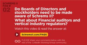 Schrems II Webinar FAQ 2 of 25:  Do Boards of Directors and stockholders need to be made aware of Schrems II? What about Financial auditors and vertical industry regulators?