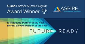 Aspire Technology Partners Recognized as IoT/Industry Partner of the Year and Meraki Elevate Partner of the Year During Annual Cisco Award Event