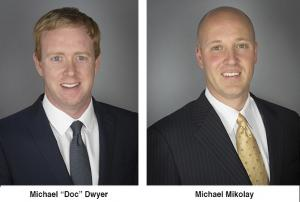 """Michael """"Doc"""" Dwyer, President, and Michael Mikolay, COO"""